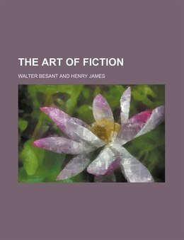 Book The Art Of Fiction by Walter Besant
