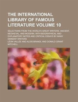 Book The International Library Of Famous Literature (volume 10); Selections From The World's Great… by Richard Garnett