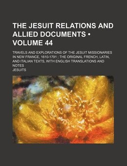 Book The Jesuit relations and allied documents (v. 44) by Reuben Gold Thwaites