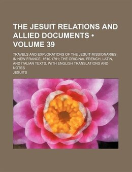 Book The Jesuit relations and allied documents (v. 39) by Reuben Gold Thwaites