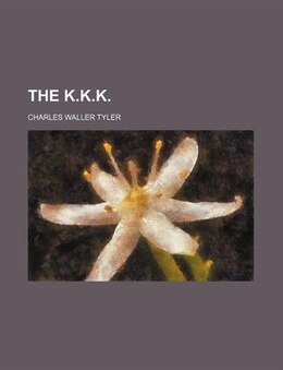 Book The K.K.K. by Charles Waller Tyler