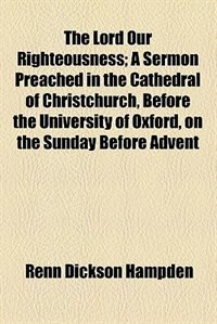 Book The Lord Our Righteousness by Renn Dickson Hampden