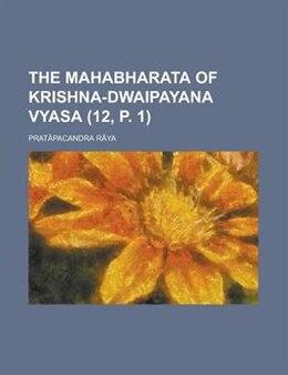 Book The Mahabharata Of Krishna-dwaipayana Vyasa (12, P. 1) by Krishna-Dwaipayana Vyasa