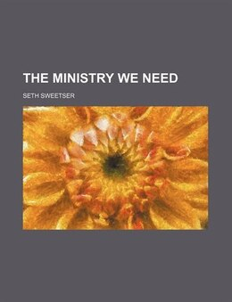 Book The Ministry We Need by Seth Sweetser