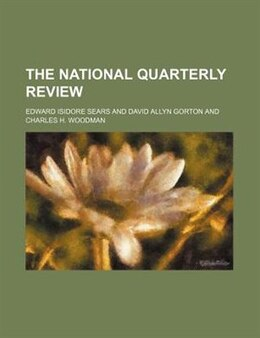 Book The National Quarterly Review (volume 14) by Edward Isidore Sears