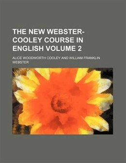 Book The New Webster-cooley Course In English Volume 2 by Alice Woodworth Cooley