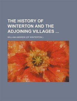Book The History Of Winterton And The Adjoining Villages by William Andrew