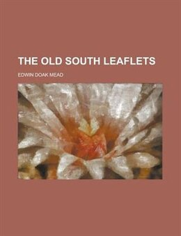 Book The Old South Leaflets; Annual Series by Edwin Doak Mead