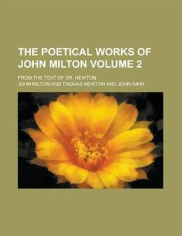 Book The Poetical Works Of John Milton (volume 2); From The Text Of Dr. Newton by John Milton