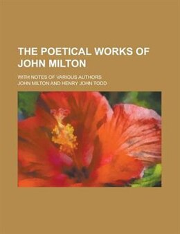 Book The Poetical Works Of John Milton; With Notes Of Various Authors by John Milton