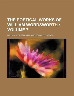 Book The Poetical Works Of William Wordsworth (volume 7) by William Wordsworth