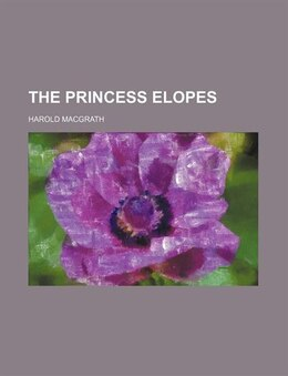 Book The Princess Elopes by Harold Macgrath