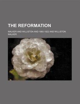 Book The Reformation by Williston Walker