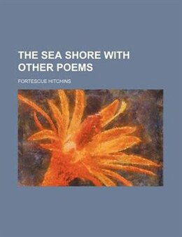 Book The Sea Shore With Other Poems by Fortescue Hitchins