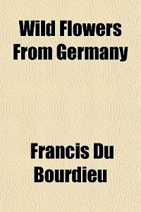 Book Wild Flowers From Germany by Francis Du Bourdieu
