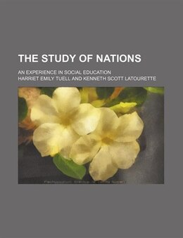 Book The Study Of Nations; An Experience In Social Education by Harriet Emily Tuell