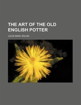 Book The Art Of The Old English Potter by Louis Marc Solon