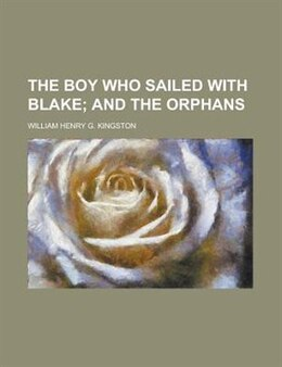 Book The Boy Who Sailed With Blake by William Henry G. Kingston