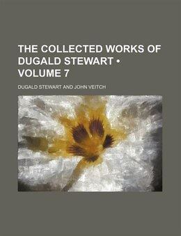 Book The Collected Works Of Dugald Stewart (volume 7) by Dugald Stewart