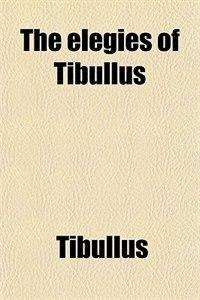 Book The elegies of Tibullus by Tibullus