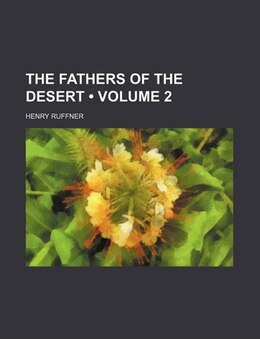 Book The Fathers Of The Desert (volume 2) by Henry Ruffner