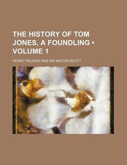 Book The history of Tom Jones, a foundling (v. 1) by Henry Fielding