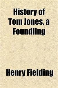 Book History of Tom Jones, a Foundling by Henry Fielding