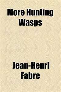Book More Hunting Wasps by Jean-Henri Fabre