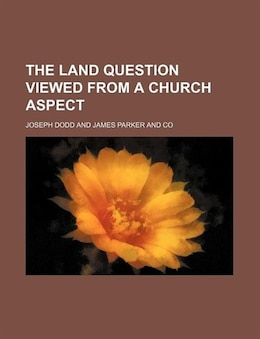 Book The land question viewed from a Church aspect by Joseph Dodd