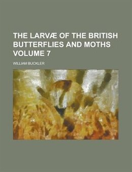 Book The Larvae Of The British Butterflies And Moths (volume 7) by William Buckler
