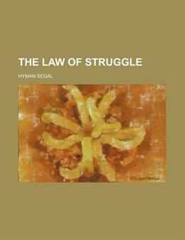 Book The law of struggle by Hyman Segal