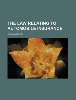 Book The law relating to automobile insurance by John Simpson