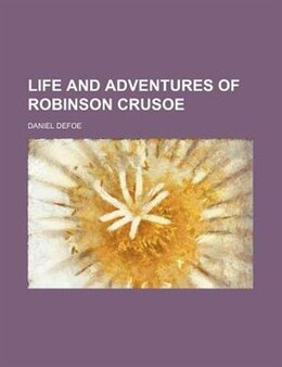 Book The life and adventures of Robinson Crusoe (1867) by Daniel Defoe