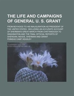 Book The life and campaigns of General U. S. Grant by Phineas Camp Headley