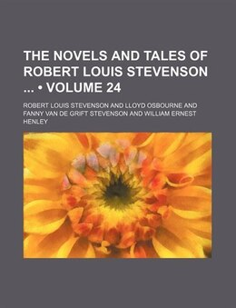 Book The Novels And Tales Of Robert Louis Stevenson (volume 24) by Robert Louis Stevenson