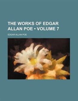 Book The Works Of Edgar Allan Poe (volume 7) by Edgar Allan Poe