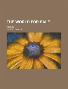 Book The world for sale by Gilbert Parker