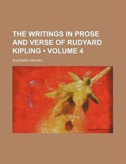Book The Writings In Prose And Verse Of Rudyard Kipling (volume 4) by Rudyard Kipling