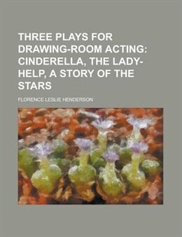 Book Three Plays For Drawing-room Acting by Florence Leslie Henderson