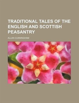 Book Traditional Tales Of The English And Scottish Peasantry by Allan Cunningham
