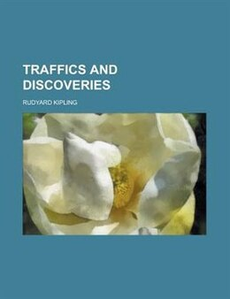Book Traffics and discoveries by Rudyard Kipling