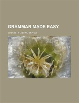 Book Grammar Made Easy by Elizabeth Missing Sewell