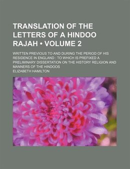 Book Translation Of The Letters Of A Hindoo Rajah (volume 2); Written Previous To And During The Period… by Elizabeth Hamilton