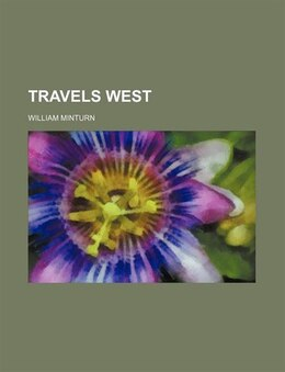 Book Travels West by William Minturn