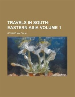 Book Travels In South-eastern Asia Volume 1 by Howard Malcolm