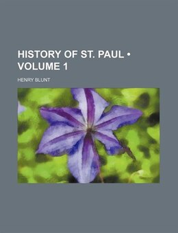 Book History Of St. Paul (volume 1) by Henry Blunt
