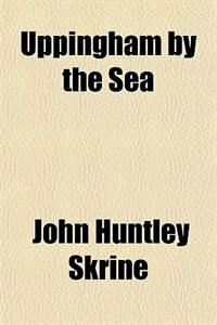 Book Uppingham by the Sea by John Huntley Skrine