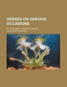 Book Verses On Various Occasions; By John Henry Cardinal Newman by John Henry Newman
