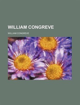 Book William Congreve by William Congreve