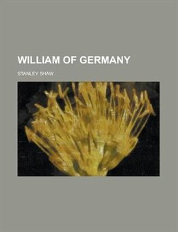 Book William of Germany by Stanley Shaw